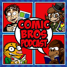 COMIC BROS Podcast