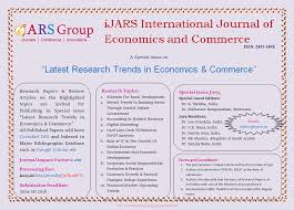 ijars international journal of economics commerce ijars group latest research trends in economics commerce topics all published papers will have crossref doi and indexed in major bibliographic database such as