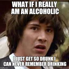 Unaware alcoholic - Imgflip via Relatably.com
