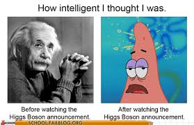 How Do I Higgs-Boson? | Large Hadron Collider | Know Your Meme via Relatably.com