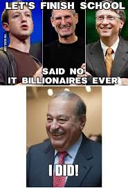 Carlos Slim is Richer Than You | ...Said No One Ever | Know Your Meme via Relatably.com