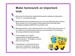 Homework Tips for Parents By Patti Daigle Brown  Education should     Make homework an important task  Homework is at least as important as sports  eating
