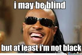 Blind Memes. Best Collection of Funny Blind Pictures via Relatably.com