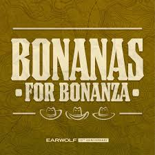 Bonanas for Bonanza