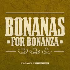 Bonanas for Bonanza