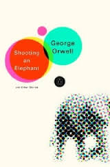shooting an elephant essay topics   essayshooting an elephant george orwell essay kazzatua com