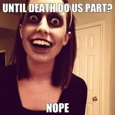 Obsessive girlfriend on Pinterest | Overly Attached Girlfriend ... via Relatably.com