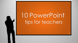 powerpoint tips for teachers tekhnologic 10 powerpoint tips for teachers