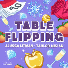 Table Flipping with Alyssa and Taylor