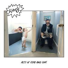 <b>Slaves</b> - <b>Acts Of</b> Fear And Love (2018, White Vinyl, Vinyl) | Discogs