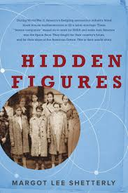 """hidden figures unsung heroes of america s space race the margot lee shetterley s new book """"hidden figures """" tells the story of the african american female mathematicians employed by nasa and their contributions"""