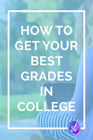how to get your best grades in college sara laughed the updated and expanded ultimate guide to how to get your best grades in college