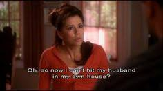 DESPERATE HOUSEWIVES on Pinterest | Gabrielle Solis, James Denton ... via Relatably.com
