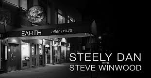 "<b>Steely Dan</b> With Steve Winwood Announce ""Earth After Hours ..."