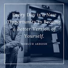 every day is a new opportunity to become a better version of every day is a new opportunity to become a better version of yourself