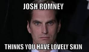 menacing-josh-romney-meme-lovely-skin.jpg via Relatably.com