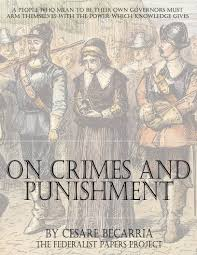 essay on crimes and punishment by cesare beccaria the federalist essay on crimes and punishment by cesare beccaria book cover