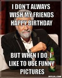 funny-birthday-memes-for-friend-5.jpg via Relatably.com