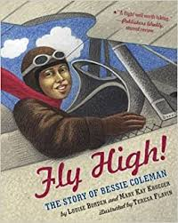 <b>Fly High</b>!: The Story of Bessie Coleman: Borden, Louise, Kroeger ...