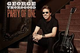 Music Album Review: <b>George Thorogood</b> - <b>Party</b> of One (9/10)