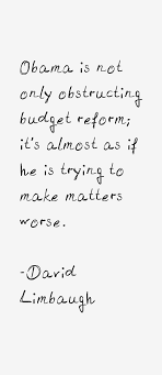 David Limbaugh quote: Obama is not only obstructing budget reform;