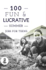 17 best ideas about teen summer jobs summer jobs 100 fun and lucrative summer jobs for teens