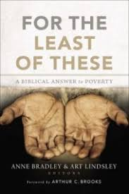 For the Least of These  A Biblical Answer to Poverty