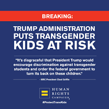 humanrightscampaign on breaking trump administration to humanrightscampaign on breaking trump administration to rescind protective guidance for transgender students protecttranskids