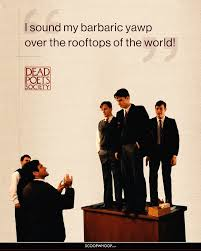 inspiring dead poets society quotes that ll remind you why it s seriously if you haven t watched this film you re missing out big time i can t recommend this enough