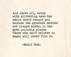 Roald Dahl And Above All Quotes. QuotesGram via Relatably.com