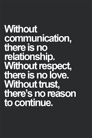 Without communication, there is no relationship. Without trust ... via Relatably.com
