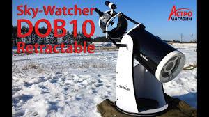 Обзор <b>телескопа Sky Watcher DOB10</b> Retractable - YouTube