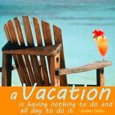 Vacation Quotes And Sayings. QuotesGram via Relatably.com