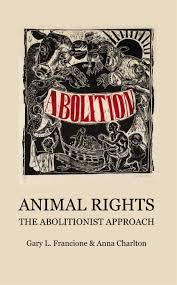 books animal rights the abolitionist approach animal rights the abolitionist approach
