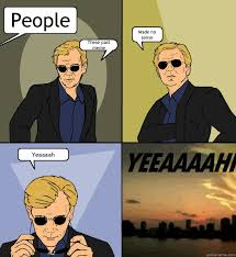 People These past meme Made no sense Yeaaaah - CSI Miami - quickmeme via Relatably.com