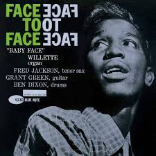<b>Baby Face Willette</b> - Face To Face (Blue Note Tone Poet Series ...