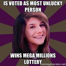 Is voted as most unlucky person wins mega millions lottery - Meme ... via Relatably.com