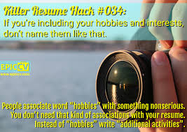killer resume hack if you re including your hobbies and killer resume hack 034 if you re including your hobbies and interests don t them like that