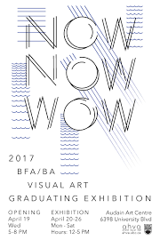 ahva the department of art history visual art theory now now wow bfa ba visual art graduating exhibition 19 apr 2017 26 apr 2017