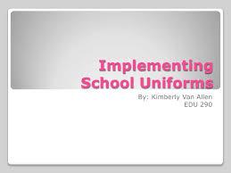school uniforms implementing school uniforms ltbr gtby kimberly van allen