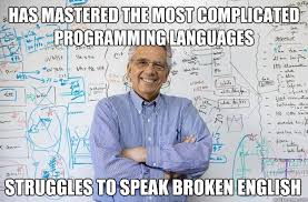 has mastered the most complicated programming languages struggles ... via Relatably.com