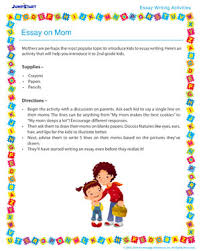 essay about mom describe your mom essay   i love trigodescribe your mom essay   oct explain how do you write your progress toward a class  english about camp