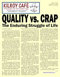 quality vs crap the enduring struggle of life   kilroy caf  quality vs crap the enduring struggle of life   kilroy caf