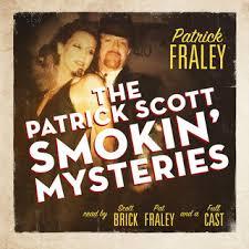 The <b>Patrick Scott Smokin</b>' Mysteries - Audiobook - <b>Patrick Fraley</b> ...