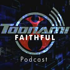 Toonami Faithful Podcast