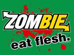 Try <b>Zombies</b> and <b>Eat Flesh</b>!