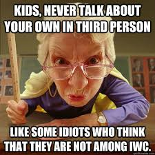 Kids, never talk about your own in third person Like some idiots ... via Relatably.com