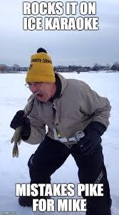 Ice fishing Karaoke - Imgflip via Relatably.com