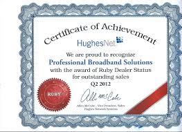 certificate of achievement carrollton ga professional broadband professional broadband solutions your hughesnet authorized retailer was awarded the certificate of achievement of ruby dealer status for outstanding