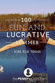 best ideas about jobs for teens teen jobs first summer jobs for teens 100 summer for the summer summer parties for teens apps for teens summer 2016 lucrative summer imaginative options